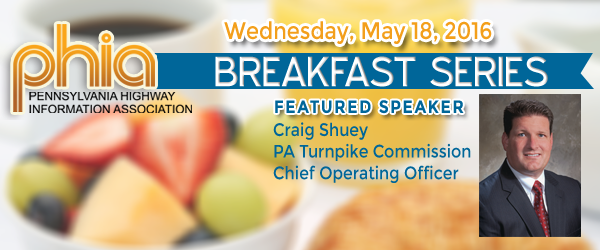 Turnpike's Shuey to Speak at May 18 PHIA Breakfast