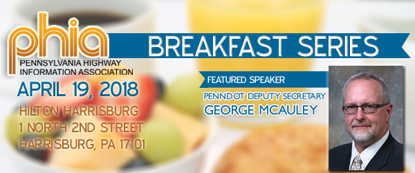 PennDOT Dep. Sec. McAuley to Speak at April 19 PHIA Breakfast